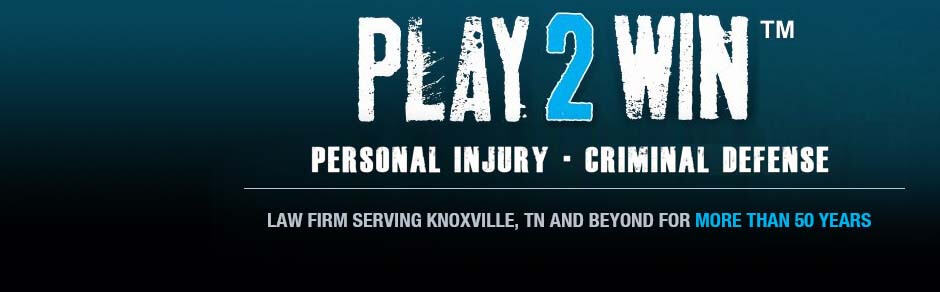 Knoxville Personal Injury Lawyers and Criminal Law Attorneys