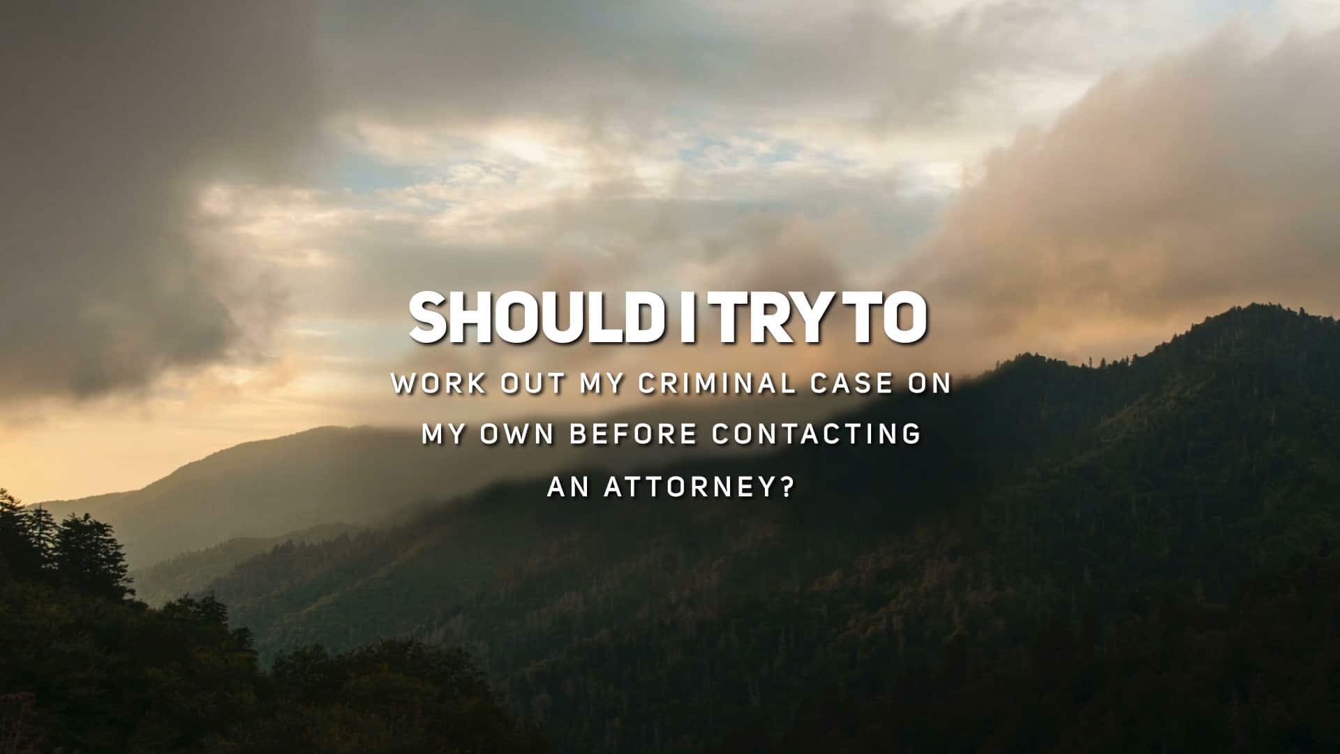 Should I Try to Work Out My Criminal Case on My Own Before Contacting an Attorney