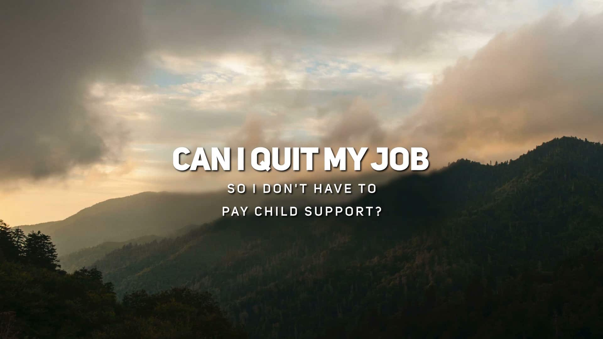 Can I Quit My Job So I Don't Have to Pay Child Support